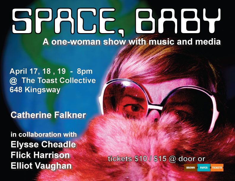 """Space,  Baby"" premiere at The Toast, Apr 17-19 2014"